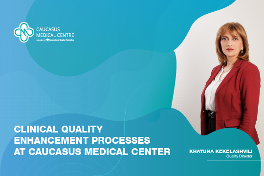 Clinical Quality Enhancement Processes at Caucasus Medical Center