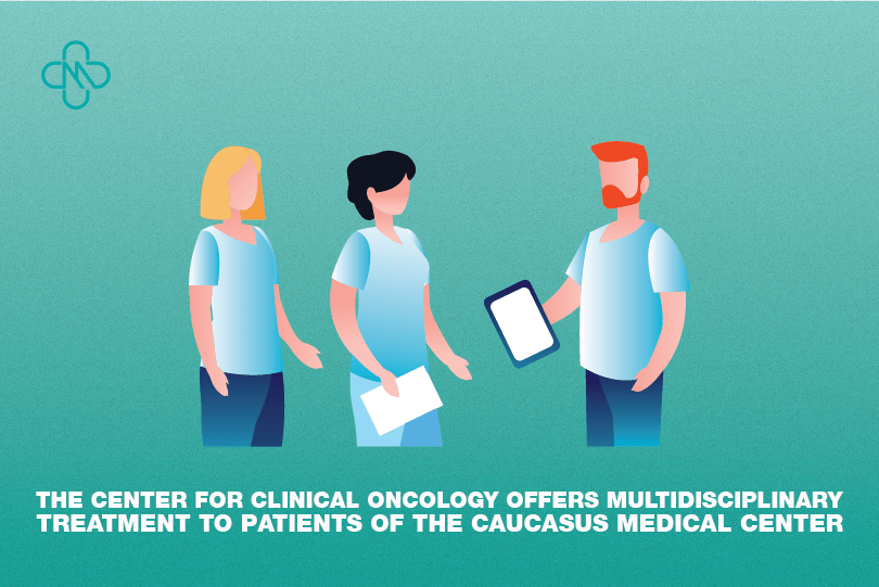 The Center for Clinical Oncology offers multidisciplinary treatment to patients of the Caucasus Medical Center